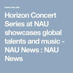 Horizon Concert Series at NAU showcases global talents and music - NAU News : NAU News