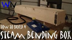 How to Build a Steam Box with Rockler's Steam Bending Kit Wooden Projects, Wooden Crafts, Wooden Toys, Diy Projects, Furniture Repair, Furniture Projects, Steam Box, Steam Bending Wood, How To Bend Wood