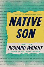 Native Son by Richard Wright (1940). A challenging and daring book describing a racist society that most Americans did not acknowledge.