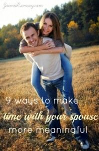 9 ways to make time with your spouse more meaningful - Jaimie Ramsey