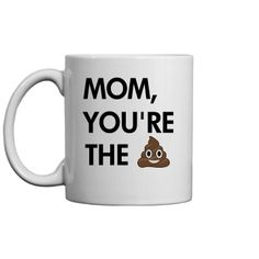 Let mom know how much you love her this Mother's day with a funny mug. Your mom beats all of the other moms by far! In her kids' words, your mom is the shit. Perfect gift for the mother with the sense of humor. Funny Mugs, A Funny, Funny Mothers Day Gifts, Funny Shirts, Beats, Love Her, Parenting, Joy, Humor