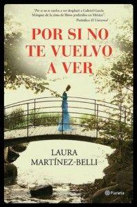 Hablando de…Por si no te vuelvo a ver, una novela conmovedora de Laura Martínez-Belli | Hablandode.com
