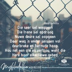 Daar wag 'n ander seisoen vol deurbrake en hernude hoop. Hou net aan glo en vertrou, want die Here hoor elke liewe gebed. Religious Quotes, Afrikaans, Give It To Me, Faith, Messages, Activities, Motivation, Learning, Words