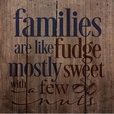 Artistic Reflections 'Families are Like Fudge' by Tonya Gunn Textual Art on Plaque