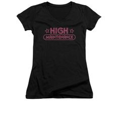 High Maintenance Junior V-Neck T-Shirt