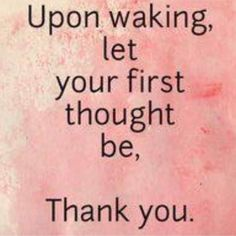 Although I am no longer religious it is always good to be thankful to be alive, to wake up in a bed, to wake up and it be a brand new day, full of endless possibilities. Great Quotes, Quotes To Live By, Me Quotes, Inspirational Quotes, Motivational, 20 Years Old, Positive Vibes, Positive Quotes, Morning Affirmations