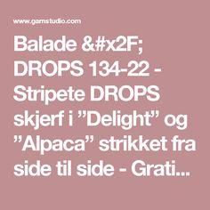 """Balade / DROPS 134-22 - Stripete DROPS skjerf i """"Delight"""" og """"Alpaca"""" strikket fra side til side - Gratis oppskrifter fra DROPS Design"""