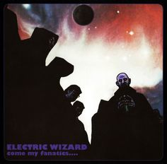 Electric Wizard Come My Fanatics - Bing images