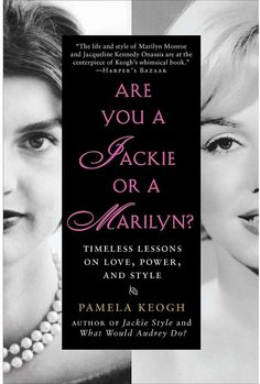 Penguin Books Are You a Jackie or a Marilyn?: Timeless Lessons on Love, Power, and Style - Pamela Keogh