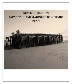 State of Oregon Japan tsunami marine debris (JTMD) plan, by the State Office of Emergency Management