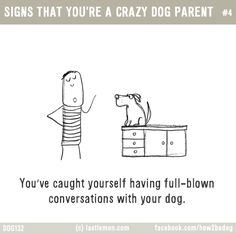 11 Adorable Illustrations You'll Relate To If You Are A Crazy Dog Parent<br> I Love Dogs, Puppy Love, Crazy Dog Lady, Lovers Quotes, Dog Rules, Lol, Happy Dogs, Pet Dogs, Doggies