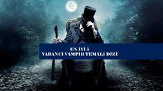 Vampir Temalı Diziler