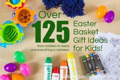 Inexpensive Easter Basket Gift Ideas for Kids of All Ages - From Toddlers and Preschoolers to Teenagers