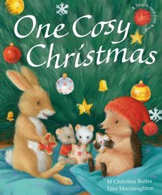 One Cozy Christmas by M. Christina Butler, and adorably illustrated by Tina Macnaughton, is a fabulous picture book! As in the other ten books in the beloved series, it features Little Hedgehog and. Cosy Christmas, Christmas Books, A Christmas Story, Christmas Ornaments, Christmas Gifts, Christmas Fairy, Christmas Morning, Butler, Happy Halloween