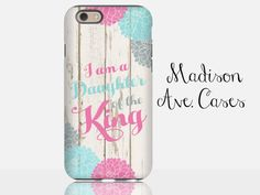 I Am A Daughter Of The King Jesus Christian Quote Flower Pink Girly Church Bible Verse Birthday Wood Samsung iPhone 5s 6s Case 6 plus Tough by MadisonAveCases