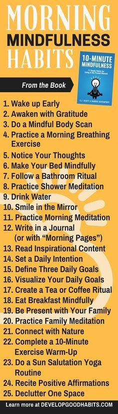Morning Mindfulness Habits - Ways to be more mindful in the start of your day - See 10 Minute Mindfulenss for complete details on increasing your mindfulness, living a better life and increasing your happiness.