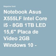 "Notebook Asus X555LF Intel Core i5 - 8GB 1TB LED 15,6"" Placa de Vídeo 2GB Windows 10 - Magazine Vrshop"