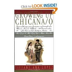 Growing Up Chicana/o such an awesome book that relates to my culture