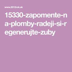 15330-zapomente-na-plomby-radeji-si-regenerujte-zuby Blog