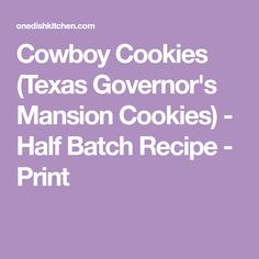 Cowboy Cookies (Texas Governor's Mansion Cookies) - Half Batch Recipe - Print Oat Cookie Recipe, Oat Cookies, Cookie Recipes, Texas Governor, Mansions, Desserts, Oatmeal Raisin Cookies, Recipes For Biscuits, Tailgate Desserts