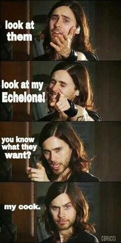 Jared Leto, Echelon humor :'D  OMG!!!!!! This is too funny!!!!!!!!!!!!!! And so, so, so true!!!!!!!!!!!!!!!!!!