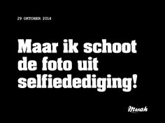 dagelijkse #quote #mwah #selfie Heart Quotes, Me Quotes, Funny Quotes, Humor Quotes, Dutch Quotes, Quotes About Photography, Beautiful Words, Happy Life, Texts