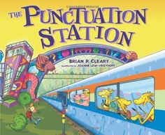 The Punctuation Station by Brian P. Cleary: I used this concept book with 4th graders to help them understand and relate to a variety of different punctuations.  Great pictures and good explanations.