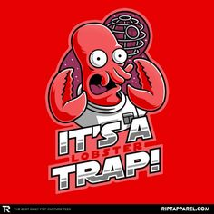 It's a Lobster Trap T-Shirt - Futurama T-Shirt is $13 today at Ript!