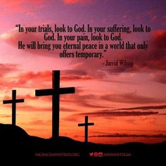 In your trials look to God. In your suffering look to God. In your pain look to God. He will bring you eternal peace in a world that only offers temporary. Jarrid Wilson  #InGraceMinistries #IGM #NASB #AnnWhite #Church #Christian #Christ #theBible #theGospel #7StepstoCourage #blessing #inspirational #truthoftheday #verseoftheday #godislove #powerofprayer #kingofkings #jesusisgod #prayerworks #salvation #savedbygrace #devotional #encourage #ministry #livestyle #neveralone #s4s