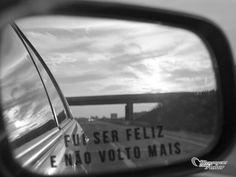 Fui ser feliz e não volto mais. #frases #mca #feliz #felicidade