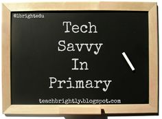 Teach Brightly: Tech Savvy in Primary