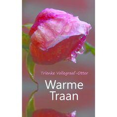 Warme traan-Trienke Vollegraaf-Otter Vandaag is het de beurt aan een debuterend auteur, nl.Trienke Vollegraaf-Otter. Geboren te Drachten, Frieslandop 22 november 1976. Sedert zeven jaar woont z...