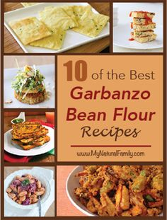 10 of the Best Garbanzo Bean Flour Recipes - MyNaturalFamily.com #garbanzo #recipe #chickpea