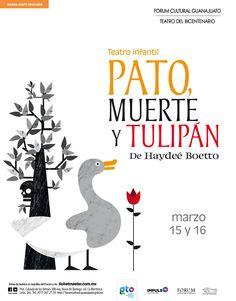 PATO, MUERTE Y TULIPÁN / 15 y 16 de marzo 2013 / #teatro para #niños - #theatre for #kids - #children (Copyright © 2013 Teatro del Bicentenario)