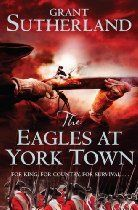 The Eagles at York Town (A Historical Spy Thriller): The Decipherer's Series Vol. 3 (Decipherers Chronicles 3) Grant Sutherland. In August 1781 Alistair Douglas is sent by the British spy network the Decipherers to York Town in the American Colonies. He is tasked with assisting the Loyalist colonists of Virginia to organize themselves into a militia and fight the Revolutionaries on behalf of the King. Douglas goes undercover as a grain merchant aboard a French military vessel in Chesapeake…