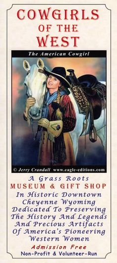 A grass-roots museum dedicated to the history and legends of western women.
