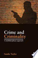 Crime and criminality : a multidisciplinary approach / Sandie Taylor. Criminology, New Books, Crime, Crime Comics, Fracture Mechanics