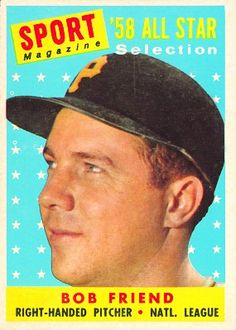 Bob Friend 1958 Pitcher - Pittsburgh Pirates Card Number: 492