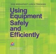 Using Equipment Safely and Efficiently