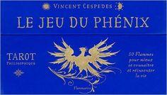 Amazon.fr - Le jeu du phénix : Tarot philosophique. 50 Flammes pour mieux se connaître et réinventer la vie - Vincent Cespedes - Livres