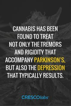 #reliefhasarrived Cannabis has been found to treat not only the tremors and rigidity that accompany Parkinson's but also the depression that typically results. (medical cannabis, marijuana)