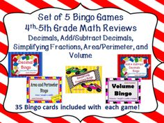 Each of the 5 Bingo Games has 35 included Bingo cards. Show the slides and students will read identify or add or subtract decimals, simplify fractions, and determine area, perimeter, and volume. Then they'll cover the correct answer on their own Bingo Card. My students beg to play!