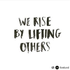 We rise by lifting others. #inspiroi