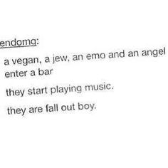 Joe is the Jew, Andy is the vegan, Pete is the emo, and Patrick is the angel