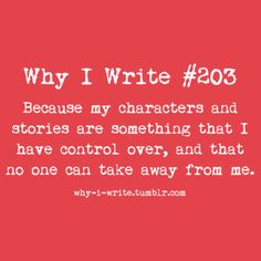 That honestly is exactly why I write. It's such a strong feeling to be the god of my own world. When everything goes wrong and I can't control how I feel or what's going on, I know I can write whatever I want and I'll feel in control again Writing Humor, Book Writing Tips, Writing Help, Writing Prompts, Story Prompts, Writing Ideas, Writer Memes, Writer Quotes, Writing Problems