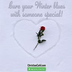 Cure your Winter blues with someone special Christian Singles, Single Dating, Online Dating, The Cure, Blues, Winter, Free, Winter Time, Winter Fashion