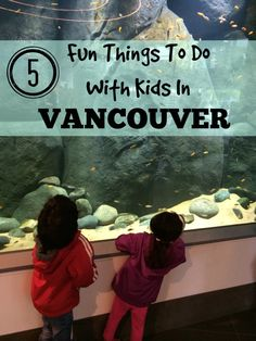 5 Fun Things To Do With Kids in Vancouver Kid Friendly Attractions in Vancouver, BC Vancouver Seattle, Vancouver Travel, Vancouver British Columbia, Vancouver Island, Vancouver Vacation, Vancouver Skyline, Vancouver Aquarium, Bilbao, Travel With Kids