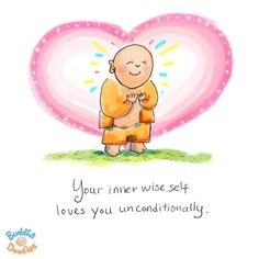 Today's Buddha Doodle - Through thick and thin, your inner wise self loves you unconditionally! #love #buddhadoodles #buddhism #compassion #mindfulness #zen #mollyhahn #mollycules #cartoon #peace #selfcare #selflove