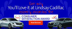 Lindsay Cadillac has been recognized byDealerRaterfor outstanding customer service and client satisfaction for the 2014 calendar year. It is all thanks to our loyal customers who provided us with their feedback! Auto dealerships are awarded with a DealerRater Consumer Satisfaction Award by delivering outstanding customer service as rated by online consumer reviews. DealerRater, the car…
