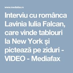 Interviu cu românca Lavinia Iulia Falcan, care vinde tablouri la New York şi pictează pe ziduri - VIDEO - Mediafax Painting, Art